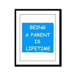 BEING A PARENT IS LIFETIME Framed Panel Print