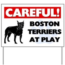 Careful Boston Terriers Yard Sign