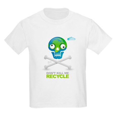 Don't kill me. Recycle Earth Kids Light T-Shirt