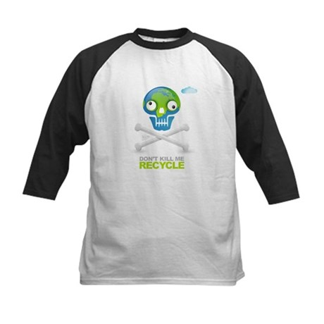 Don't kill me. Recycle Earth Kids Baseball Jersey