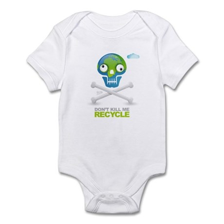 Don't kill me. Recycle Earth Infant Bodysuit