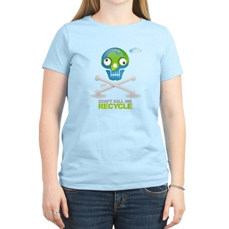 Don't kill me. Recycle Earth Women's Light T-Shirt