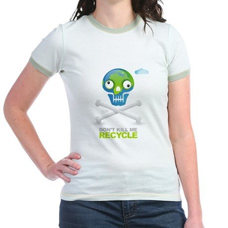 Don't kill me. Recycle Earth Jr. Ringer T-Shirt