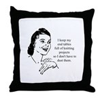 Knitting - Don't Have to Dust Throw Pillow