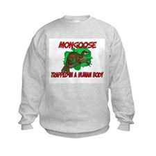 Mongoose trapped in a human body Sweatshirt