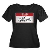 Hello My Name is Mom Tag Women's Plus Size Scoop N