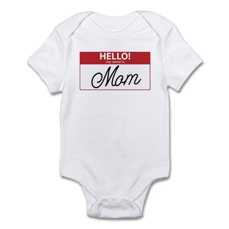 Hello My Name is Mom Tag Infant Bodysuit