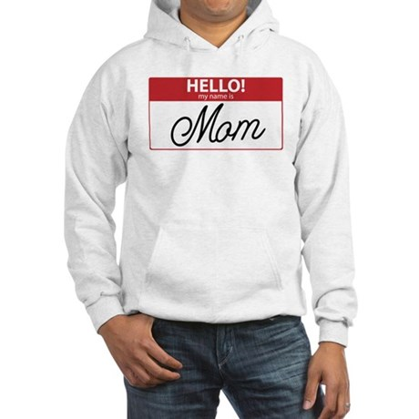 Hello My Name is Mom Tag Hooded Sweatshirt