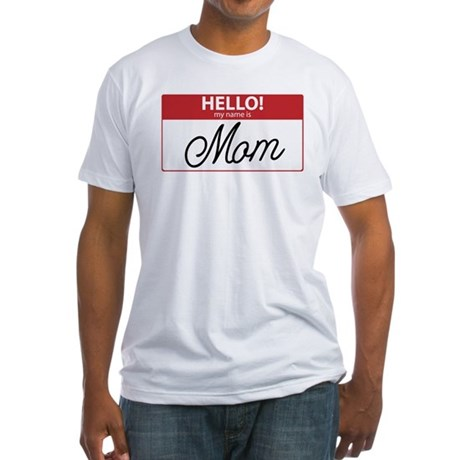 Hello My Name is Mom Tag Fitted T-Shirt