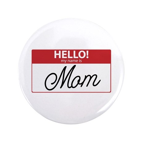 "Hello My Name is Mom Tag 3.5"" Button (100 pack)"