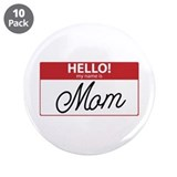 "Hello My Name is Mom Tag 3.5"" Button (10 pack)"