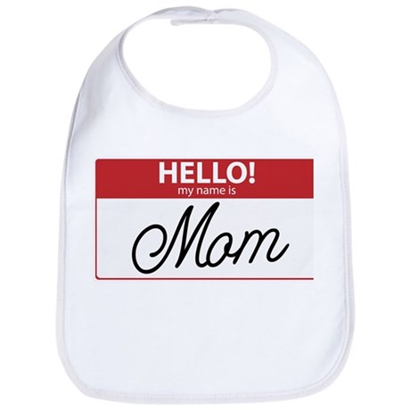 Hello My Name is Mom Tag Bib