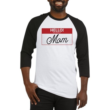 Hello My Name is Mom Tag Baseball Jersey