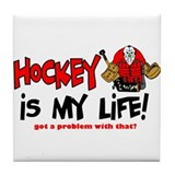 Hockey is my life -goalie Tile Coaster