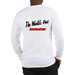 """The World's Best Investor"" Long Sleeve T-Shirt"