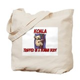Koala trapped in a human body Tote Bag
