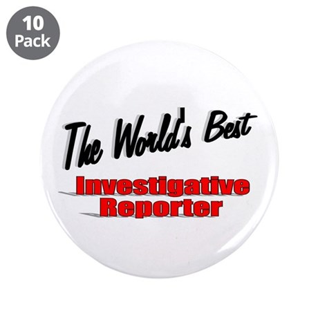 """The World's Best Investigative Reporter"" 3.5"" But"
