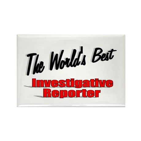 """The World's Best Investigative Reporter"" Rectangl"