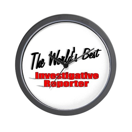 """The World's Best Investigative Reporter"" Wall Clo"