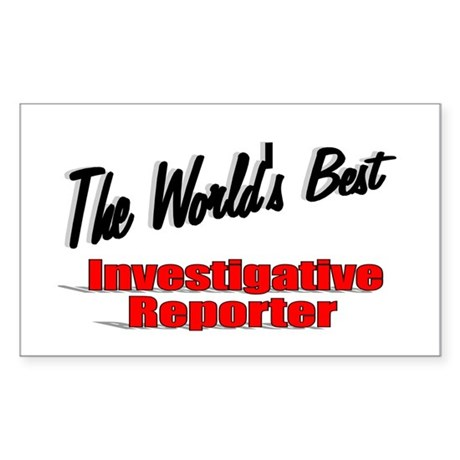 """The World's Best Investigative Reporter"" Sticker"