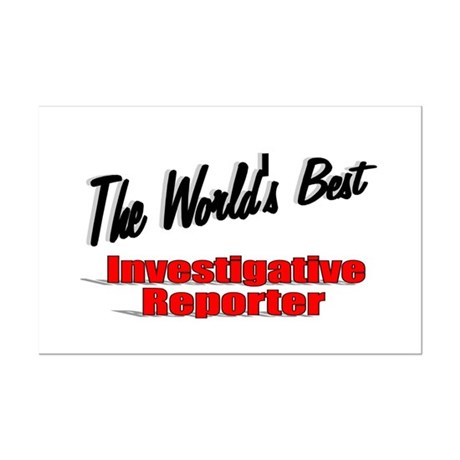 """The World's Best Investigative Reporter"" Mini Pos"