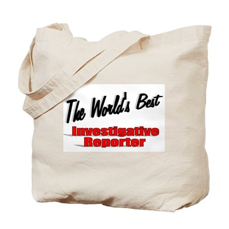"""The World's Best Investigative Reporter"" Tote Bag"