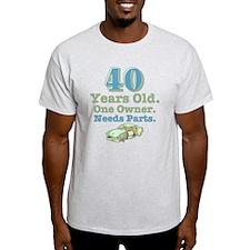 Needs Parts 40 T-Shirt