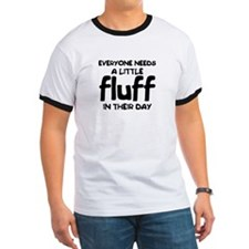 Everyone Needs Fluff T