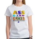 Ass, Gas or Grass Tee