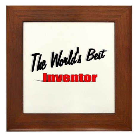 """The World's Best Inventor"" Framed Tile"