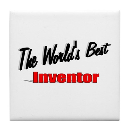 """The World's Best Inventor"" Tile Coaster"