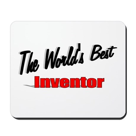 """The World's Best Inventor"" Mousepad"