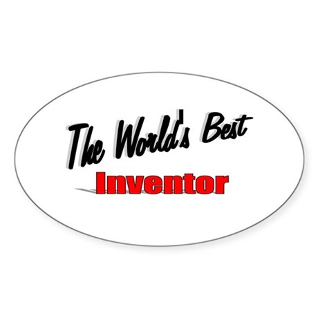 """The World's Best Inventor"" Oval Sticker"