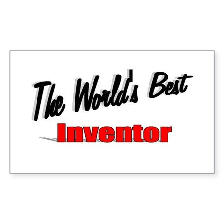 """The World's Best Inventor"" Rectangle Sticker"