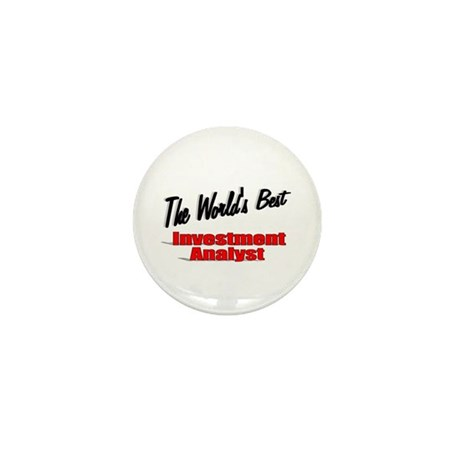 """The World's Best Inventment Analyst"" Mini Button"