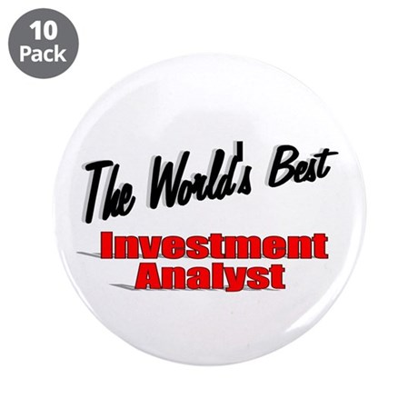 """The World's Best Inventment Analyst"" 3.5"" Button"