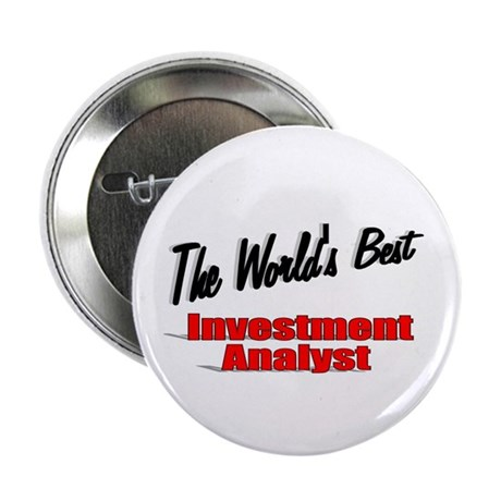 """The World's Best Inventment Analyst"" 2.25"" Button"