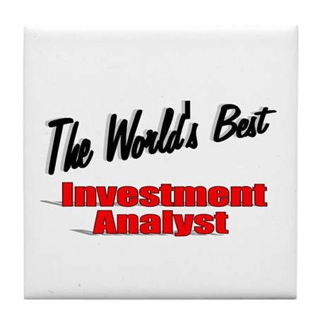 """The World's Best Inventment Analyst"" Tile Coaster"