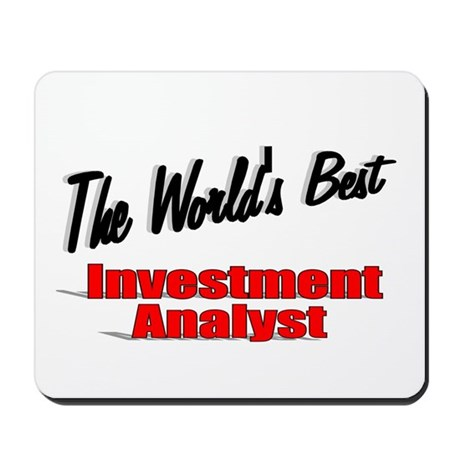 """The World's Best Inventment Analyst"" Mousepad"