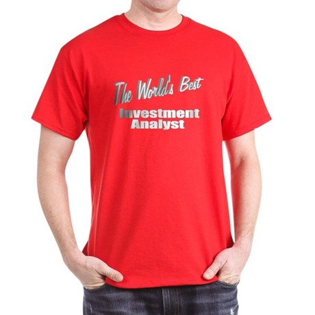 """The World's Best Inventment Analyst"" Dark T-Shirt"