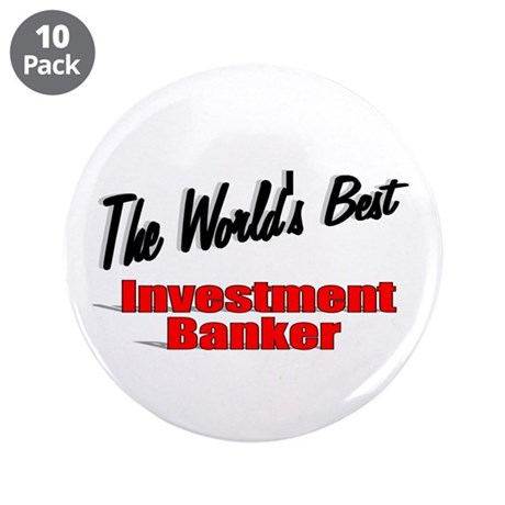 """The World's Best Investment Banker"" 3.5"" Button ("