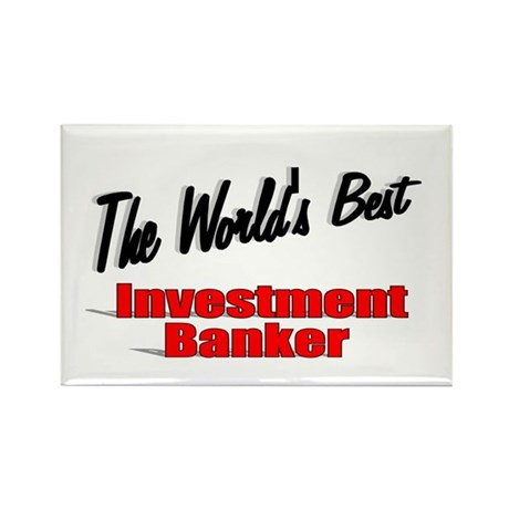 """The World's Best Investment Banker"" Rectangle Mag"