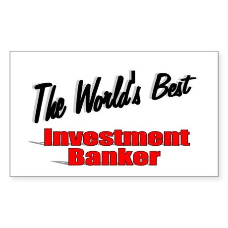 """The World's Best Investment Banker"" Sticker (Rect"