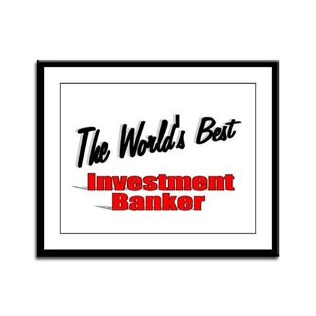 """The World's Best Investment Banker"" Framed Panel"