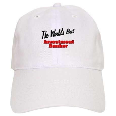 """The World's Best Investment Banker"" Cap"