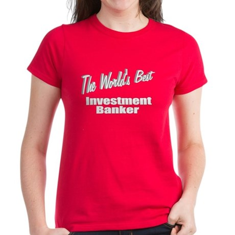 """The World's Best Investment Banker"" Women's Dark"