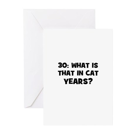 30: What is that in cat years Greeting Cards (Pk o