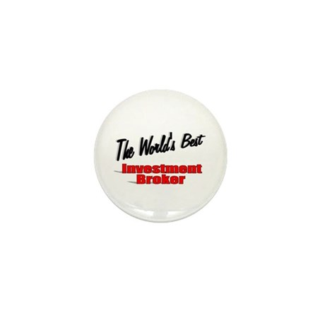 """The World's Best Investment Broker"" Mini Button ("