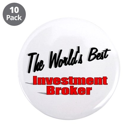 """The World's Best Investment Broker"" 3.5"" Button ("