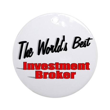 """The World's Best Investment Broker"" Ornament (Rou"